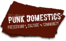 Punk Domestics: DIY home food preservation in canning, preserving, pickling, dehydrating, curing meats, making cheese, home brewing, foraging and microfarming.
