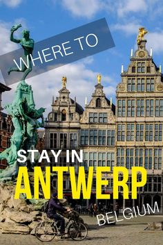 Where to stay in Antwerp, Belgium.