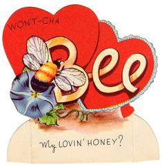 """""""Won't-cha BEE my lovin' honey?"""" (This is from my personal collection of vintage Valentine cards. Valentine Images, Vintage Valentine Cards, Vintage Greeting Cards, Valentine Day Crafts, Vintage Postcards, Happy Valentines Day, Valentines Flowers, Vintage Images, How To Kill Bees"""