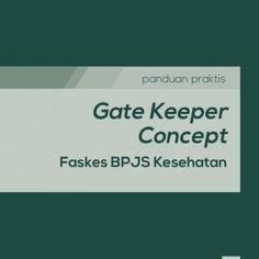 panduan praktis Gate Keeper Concept Faskes BPJS Kesehatan 15   02  panduan praktis   Gate Keeper Concept panduan praktis   Gate Keeper Concept  03 Kata. http://slidehot.com/resources/seri-bpjs-kesehatan-gate-keeper-concept.11664/