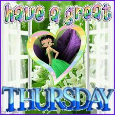 Have a great Thursday animated betty boop days of the week thursday happy thursday thursday greeting thursday quote