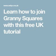 Learn how to join Granny Squares with this free UK tutorial