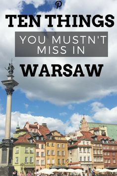 Ten things you mustn't miss in Warsaw | Ladies What Travel
