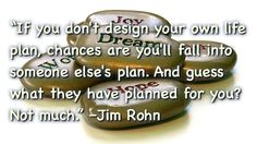 If you don't design your own life plan, chances are you'll fall into someone else's plan. And guess what they have planned for you? Positive Thoughts, Deep Thoughts, Motivational Quotes, Inspirational Quotes, Jim Rohn, Healing Words, Life Plan, Self Improvement Tips, Life Images