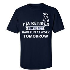 I'm #retired #you'renot #dad and #grandpa are #retiring or are #retired what a perfect #65th #66th or #67thbirthday gift idea!!