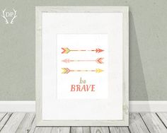 Arrows print art  Nursery wall art  Be brave  by DoradaPrintables, $5.00