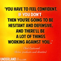 Clint Eastwood on Confidence Clint Eastwood Quotes, Positive Thoughts, Random Thoughts, Words To Use, Ring True, Funny Phrases, Confidence Quotes, Movie Quotes, Thought Provoking