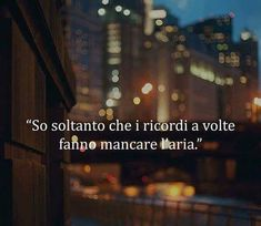 Mi manchi Italian Quotes, Quotes About Everything, My Mood, Life Motivation, How I Feel, Best Quotes, Poems, Nostalgia, My Life