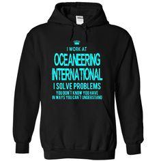 I Work At Oceaneering International - I Solve Problems
