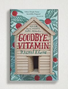 """A killed cover of """"Goodbye, Vitamin"""" by Rachel Khong with custom house, hand lettering, and painted pattern and design by Tree Abraham. #killedcover #bookcover #birdhouse #coverdesign #treeabraham #patterndesign #handlettering"""