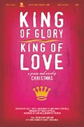 King of Glory, King of Love A Praise and Worship Christmas Arranger: Travis Cottrell From the creators of powerful and passionate worship mu...