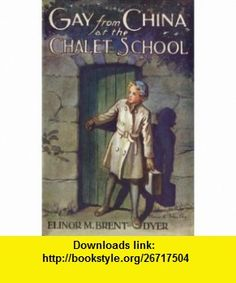 Gay from China at the Chalet School (9781847450203) Elinor M. Brent-Dyer , ISBN-10: 1847450202  , ISBN-13: 978-1847450203 ,  , tutorials , pdf , ebook , torrent , downloads , rapidshare , filesonic , hotfile , megaupload , fileserve