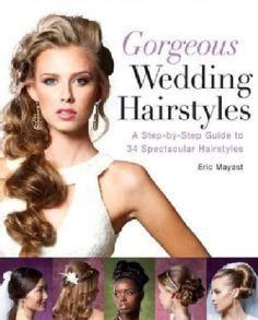 Gorgeous Wedding Hairstyles: A Step-by-Step Guide to 34 Stunning Styles (Paperback)
