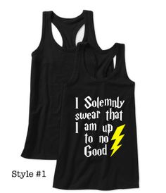 Workout Tank I Solemnly Swear That I Am Up to No Good by LexisLoft, $20.00
