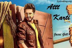 Att Karti Lyrics - Jassi Gill | Desi Crew