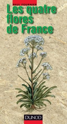 Les quatre flores de France - Dunod