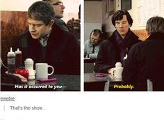 That's the show. Sherlock BBC.