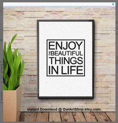 Inspirational quote Beautiful and Life Enjoy the Beautiful