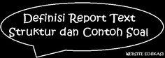 Definisi Report Text, Struktur dan Contoh SoalJumpa kembali dengan Website edukasi, dalam... Dan, Website