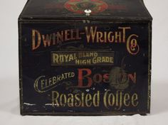 Dwinnell Wright Co, Roasted Coffee Coffee Tin, I Love Coffee, Coffee Cups, Tin Boxes, Wood Boxes, Coffee Advertising, Vintage Tins, Coffee Roasting, General Store
