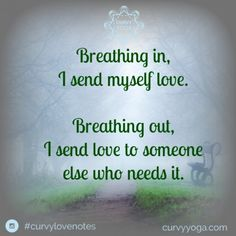 Want a little inspiration in your life today? Here's today's love note called Send Love. Get more at www.curvyyoga.com/lovenotes/. #CurvyLoveNotes