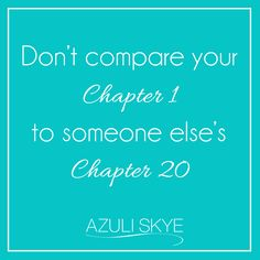 """Don't compare your chapter 1 to someone else's chapter 20"" qotd, monday motivation"