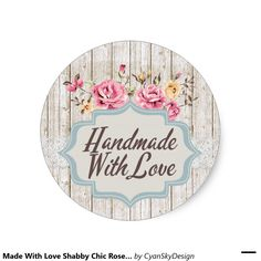 made with love shabby chic roses product packaging classic round sticker handmade love