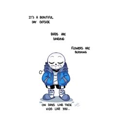 * You feel like you're going to have a bad time.
