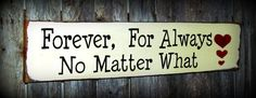 Wood Sign/ Forever For Always No Matter What by Woodticks on Etsy, $22.95