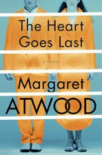 """The Heart Goes Last <span itemprop=""""name"""">Margaret Atwood</span>"""