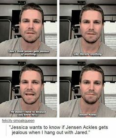 Because he's Jensen Ackles. Thank you Stephen Amell!!!