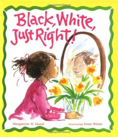Black, White, Just Right! by Marguerite W. Davol,http://www.amazon.com/dp/0807507857/ref=cm_sw_r_pi_dp_z1Xxsb19K70EH0VZ