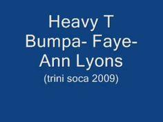 Heavy T Bumpa - Faye-Ann Lyons(Trini Soca 2009) - YouTube