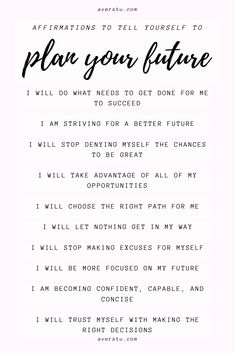 Affirmations To Tell Yourself To Plan Your Future Vie Positive, Positive Affirmations Quotes, Self Love Affirmations, Affirmation Quotes, Positive Quotes, Motivational Quotes, Inspirational Quotes, Healing Affirmations, Positive Living