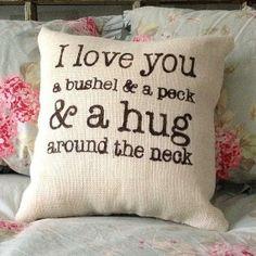 "Burlap Pillow - ""I love you a bushel and peck.."""