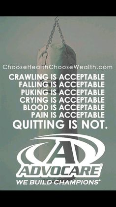 Fall seven times, stand up 8. Don't quit. ChooseHealthChooseWealth.com #AdvoCare