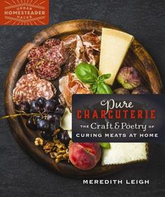 "Read ""Pure Charcuterie The Craft and Poetry of Curing Meats at Home"" by Meredith Leigh available from Rakuten Kobo. Cured meat products arose from the need for preservation, in a time when cooking and refrigeration were not always avail. Low Calorie Smoothies, A Food, Food And Drink, Proper Nutrition, Charcuterie, Healthy Snacks, Vegetarian Recipes, The Cure, Pure Products"
