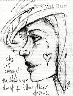 she was amongst the few who dared to follow their dreams - art journal affirmation - message for the soul, art journaling with graphite pencil, girls face, profile
