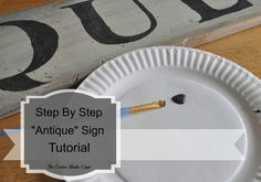 "How to make an ""antique"" sign - thecedarshakecape.com - GREAT TUTORIAL"