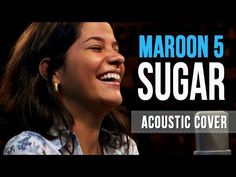 Maroon 5 - Sugar - Acoustic Cover