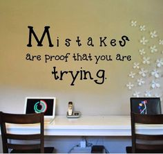 This is my FAV saying! Mistakes Are Proof That You Are Trying Education Back To School Classroom Teacher Vinyl Wall Decal for Decorating Your Classroom Classroom Quotes, Classroom Walls, Classroom Setup, Classroom Design, Classroom Displays, Future Classroom, Classroom Organization, Classroom Teacher, Classroom Wall Decor