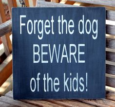 Funny Wood Pet Sign Forget the Dog Beware of by PreciousMiracles, $28.60