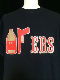 San Francisco 49ERS Fan Black T-Shirt 40oz+9mm Gun+ERS  SanFrancisco49ers 6e900297e