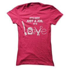 Its not Just a Job Its Love - Dental Shirt T Shirt, Hoodie, Sweatshirt