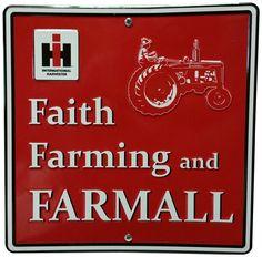 International Harvester Faith, Farming and Farmall Metal Sign