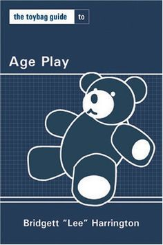 Toybag Guide To Age Play (Toybag Guides) by Lee Harrington