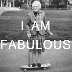 I Am Fabulous - Grandma Rides a Skateboard ---- best hilarious jokes funny pictures walmart humor fail I Smile, Make Me Smile, Haha, Belle Photo, Skateboarding, I Laughed, Decir No, Me Quotes, Happy Quotes