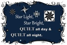Star Light, Star Bright, QUILT all day & QUILT all night. LIKE us on FaceBook: https://www.facebook.com/SunnysideQuilts OR VISIT OUR STORE: http://stores.ebay.com/SunnysideQuilts