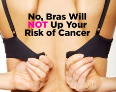 No, Bras Will NOT Up Your Risk of Breast Cancer