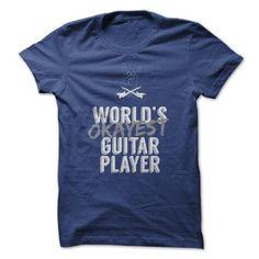 Worlds Okayest Guitar Player T-Shirts, Hoodies, Sweatshirts, Tee Shirts (19$ ==► Shopping Now!)